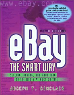 eBay the Smart Way: Selling, Buying, and Profiting on the Web's #1 Auction Site