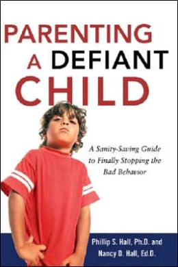 Parenting a Defiant Child: A Sanity-Saving Guide to Finally Stopping the Bad Behavior