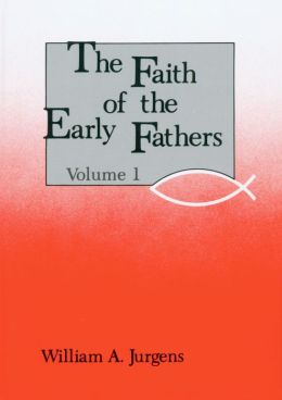 Faith of the Early Fathers
