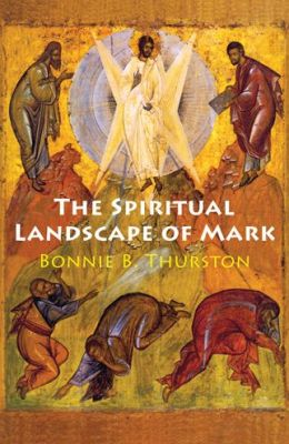 The Spiritual Landscape of Mark