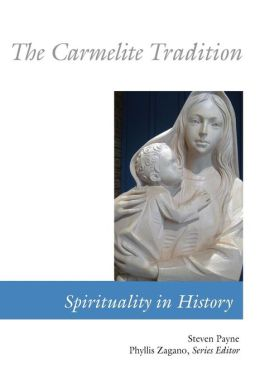 The Carmelite Tradition: Spirituality in History
