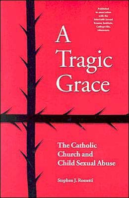 Tragic Grace: The Catholic Church and Child Sexual Abuse