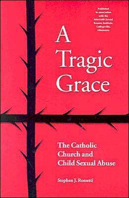 Tragic Grace: The Catholic Church and Child Sexual Abuse