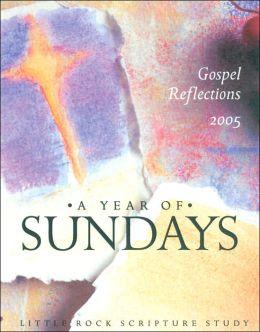A Year of Sundays: Gospel Reflections 2005