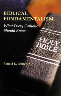 Biblical Fundamentalism: What Every Catholic Should Know