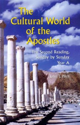Cultural World of the Apostles: The Second Reading, Sunday by Sunday, Year A