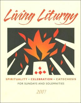Living Liturgy: Spirituality, Celebration and Catechesis for Sundays and Solemnities: Year C