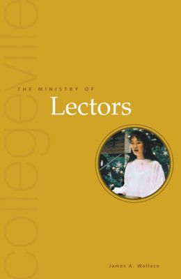 The Ministry of Lectors (Collegeville Ministry Series)