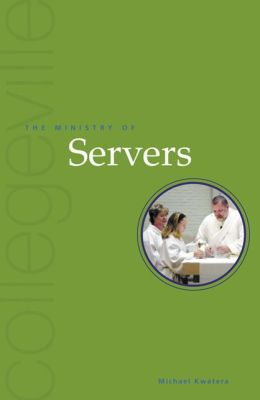 Ministry of Servers (Collegeville Ministry Series)