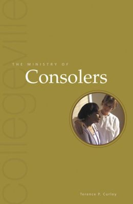 The Ministry of Consolers (Collegeville Ministry Series)