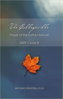 The Collegeville Prayer of the Faithful Annual: 2009