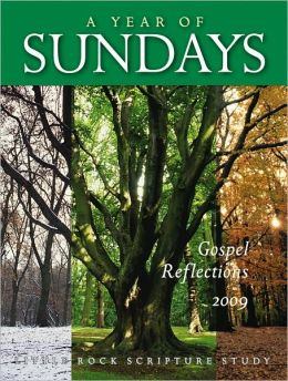 A Year of Sundays: Gospel Reflections 2009