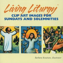 Living Liturgy Clip Art: Images for Sundays and Solemnities CD-ROM