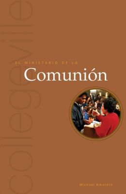 El Ministeria de la Comunion (The Ministry of Communion)