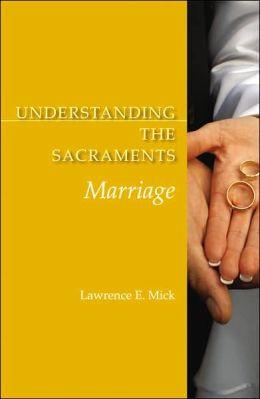 Understanding the Sacraments: Marriage