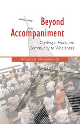 Beyond Accompaniment: Guiding a Fractured Community to Wholeness