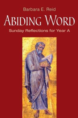 Abiding Word: Sunday Reflections for Year A