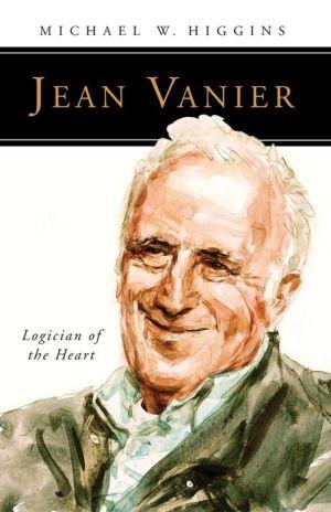 Jean Vanier: Logician of the Heart
