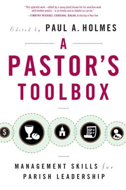 A Pastor's Toolbox: Management Skills for Parish Leadership