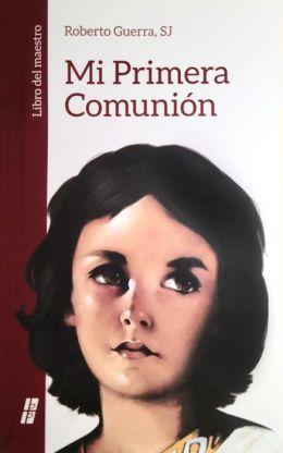 Mi Primera Comunion: Libro Del Maestro