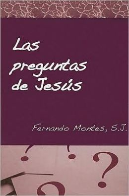 Las Preguntas de Jesus: The Questions of Jesus