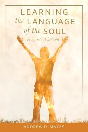 Learning the Language of the Soul: A Spiritual Lexicon