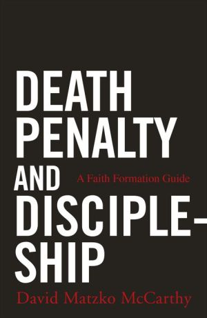 Death Penalty and Discipleship: A Faith Formation Guide