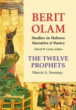 The Twelve Prophets: Berit Olam (The Everlasting Covenant)