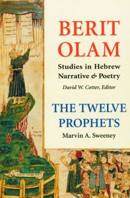 Twelve Prophets: Hosea, Joel, Amos, Obadiah, Jonah (Berit Olam Studies in Hebrew Narrative & Poetry Series)