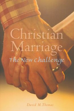 Christian Marriage: The New Challenge