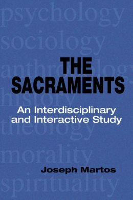 The Sacraments: An Interdisciplinary and Interactive Study
