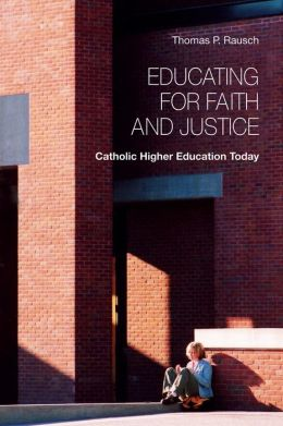 Educating for Faith and Justice: Catholic Higher Education Today