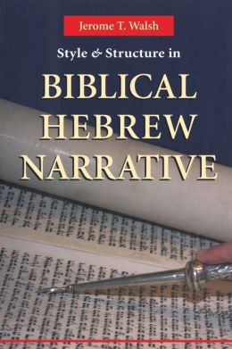 Style and Structure in Biblical Hebrew Narrative