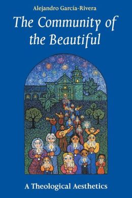 The Community of the Beautiful: A Theological Aesthetics