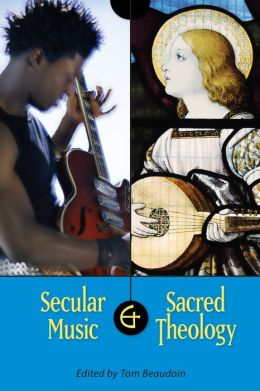 Secular Music and Sacred Theology