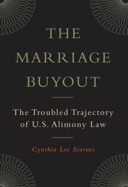 The Marriage Buyout: The Troubled Trajectory of U.S. Alimony Law
