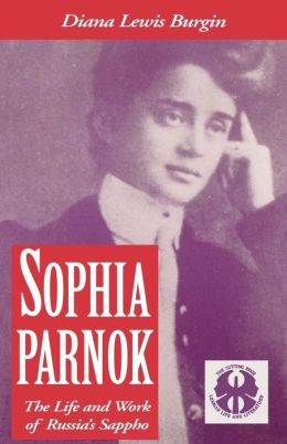 Sophia Parnok: The Life and Work of Russia's Sappho