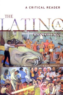 The Latino/a Condition: A Critical Reader