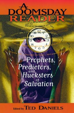 A Doomsday Reader: Prophets, Predictors, and Hucksters of Salvation