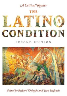 The Latino/a Condition: A Critical ReaderSecond Edition
