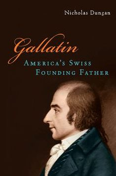 Gallatin: America's Swiss Founding Father