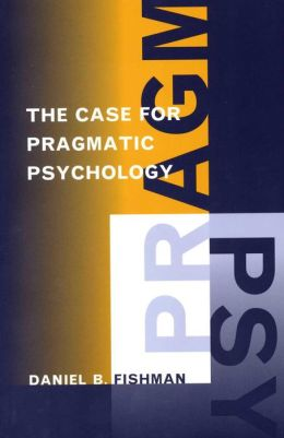 The Case for Pragmatic Psychology