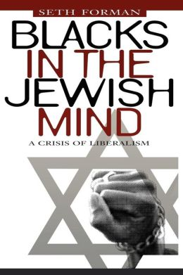 Blacks in the Jewish Mind: A Crisis of Liberalism