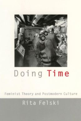 Doing Time: Feminist Theory and Postmodern Culture