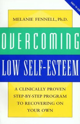 Overcoming Low Self-Esteem: A Clinically Proven Step-By-Step Program To Recovering On Your Own