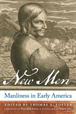 New Men: Manliness in Early America