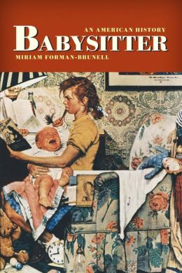 Babysitter: An American History