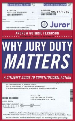 Why Jury Duty Matters: A Citizen's Guide to Constitutional Action