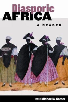 Diasporic Africa: A Reader