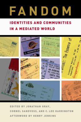 Fandom: Identities and Communities in a Mediated World